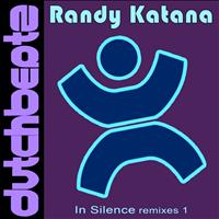 Randy Katana - In Silence Remixes I