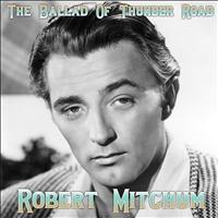 Robert Mitchum - The Ballad of Thunder Road