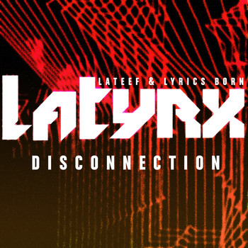 Latyrx - Disconnection