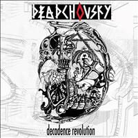 Deadchovsky - Decadence Revolution