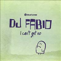Dj Fabio - I Can`t Get No