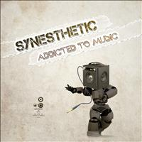 Synesthetic - Addicted to Music