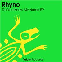 Rhyno - Do You Know My Name EP