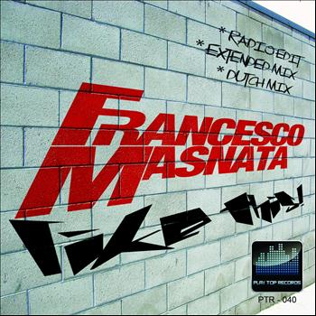 Francesco Masnata - Like This!