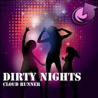 Dirty Nights - Cloud Runner