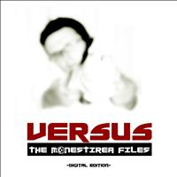 Versus - The Monestirea Files (Remastered)