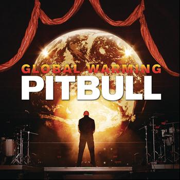 Pitbull - Global Warming (Explicit)