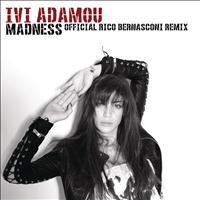 Ivi Adamou - Madness (Rico Bernasconi Remix \ No Rap Version)