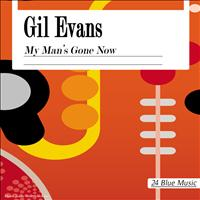 Gil Evans - Gil Evans: My Man's Gone Now