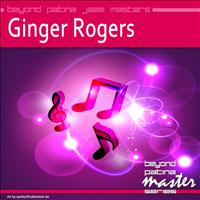 Ginger Rogers - Beyond Patina Jazz Masters: Ginger Rogers