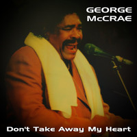 George McCrae - Don't Take Away My Heart