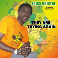 Erick Kristal - They Are Trying Again