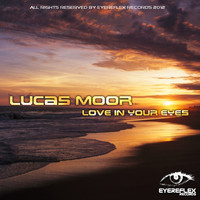 Lucas Moor - Love in Your Eyes (Original Mix)