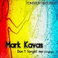 Mark Kavas - Don't Forget Me (Original)