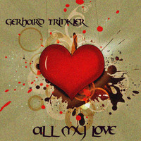 Gerhard Trinkler - All My Love (Original Mix)
