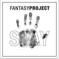 FANTASY PROJECT - Stay and More