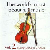 The Waltz Symphony Orchestra - The World's Most Beautiful Music Volume 2: Golden Moments of Waltz