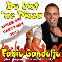 Fabio Gandolfo (der singende Pizza-Akrobat) - Du bist 'ne Pizza (Après Ski Party-Mix 2013)