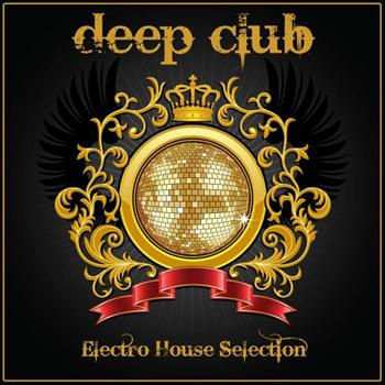 Various Artists - Deep Club (Electro House Selection)