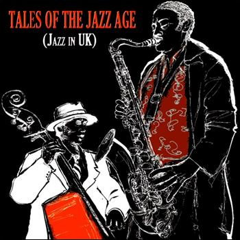 Various Artists - Tales of the Jazz Age (Jazz in UK) (100 Original Tracks)