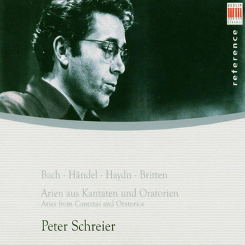 Peter Schreier - Bach, Händel, Haydn & Britten: Arias from Cantatas and Oratorios
