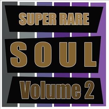 Various Artists - Super Rare Soul, Vol. 2