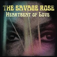The Savage Rose - Heartbeat of Love