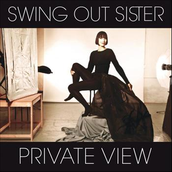 Swing Out Sister - Private View