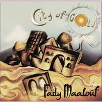 Fady Maalouf - City of Gold