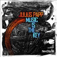 Julius Papp - Music Is the Key