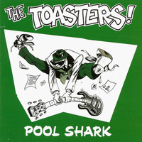 The Toasters - Pool Shark
