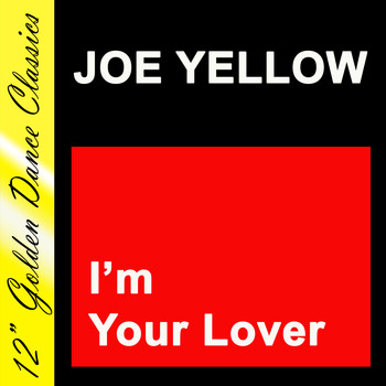 Joe Yellow - I'm Your Lover
