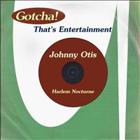Johnny Otis - Harlem Nocturne (That's Entertainment)