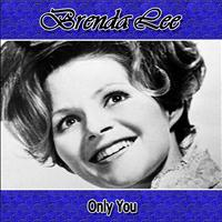 Brenda Lee - Only You