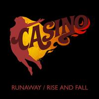 Casino - Runaway / Rise And Fall