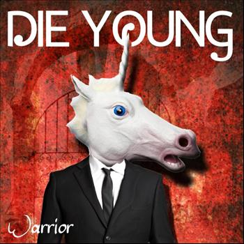 Warrior - Die Young (We're Gonna Die Young)