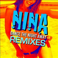 Nina - Dance the Night Away Remixes