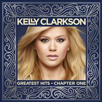 Kelly Clarkson - Greatest Hits - Chapter One