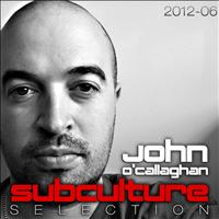 John O'Callaghan - Subculture Selection 2012-06