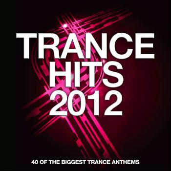 Various Artists - Trance Hits 2012 - 40 Of The Biggest Trance Anthems