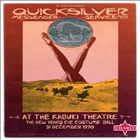Quicksilver Messenger Service - At the Kabuki Theatre (The New Year's Eve Costume Ball, 31 December 1970)