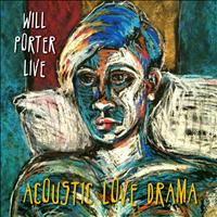 Will Porter - The Acoustic Love Drama