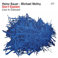 Heinz Sauer & Michael Wollny - Don't Explain