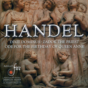 Apollo's Fire - Handel: Dixit Dominus - Zadok the Priest - Ode for the Birthday of Queen Anne