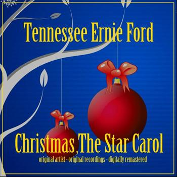 Tennessee Ernie Ford - Christmas , the Star Carol