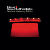 Interpol - Turn On The Bright Lights (The Tenth Anniversary Edition - 2012 Remaster [Explicit])