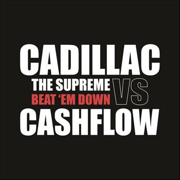 Cadillac The Supreme, Cashflow - Beat'em Down