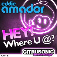 Eddie Amador - Hey! Where U @?