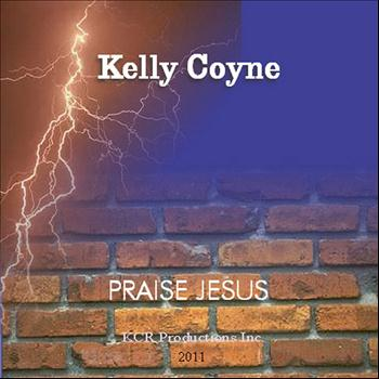 Kelly Coyne - Praise Jesus (Psalms 21:5)