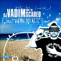 DJ Vadim - Don't Be Scared - Instrumentals